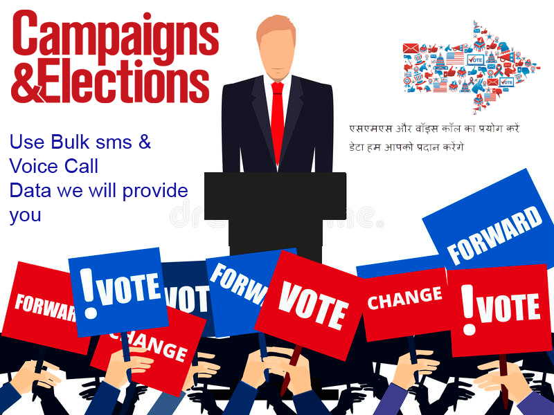 Election Campaign, Use Bulk SMS & Voice Call Data we will provide you....