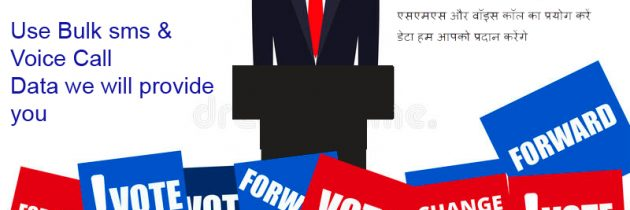 Election Campaign, Use Bulk SMS & Voice Call Data we will provide you
